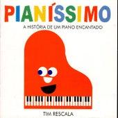 Pianíssimo - A História de um Piano Encantado de Tim Rescala