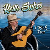 I Pick You by Keith Sykes