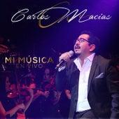 Mi Música (En Vivo) by Carlos Macías