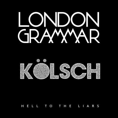 Hell To The Liars (Kölsch Remix) von London Grammar