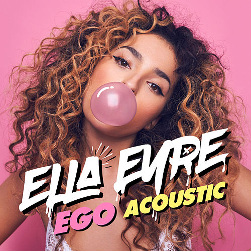 Ego (Acoustic) by Ella Eyre