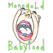 Babyfood by Monogold