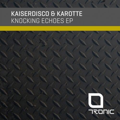Knocking Echoes - Single by Kaiserdisco