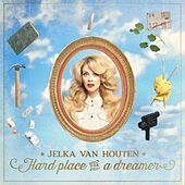 Hard Place for a Dreamer by Jelka van Houten