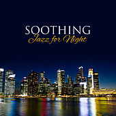 Soothing Jazz for Night – Sweet & Relaxing Jazz Music, Rest All Night, Best Background Jazz Melodies by Music for Quiet Moments