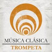 Música Clásica - Trompeta by Various Artists