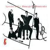 Through the Barricades (Remastered) by Spandau Ballet