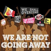 We Are Not Going Away by The Jazzpoetry Ensemble