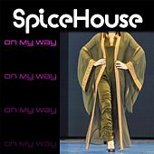 On My Way by Spicehouse