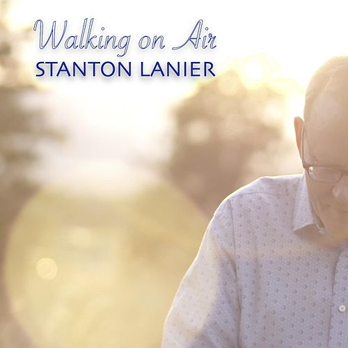 Walking on Air by Stanton Lanier