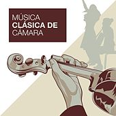 Música Clásica de Cámara by Various Artists