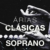 Árias Clásicas: Soprano by Various Artists