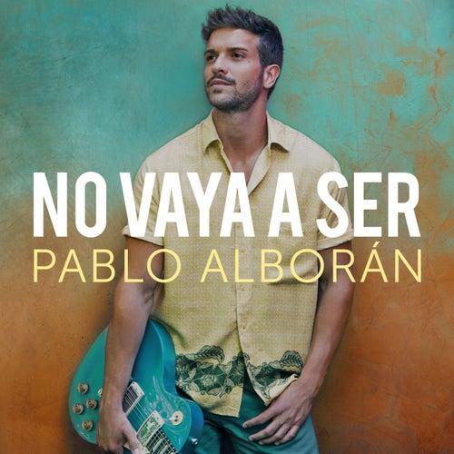 No vaya a ser de Pablo Alboran