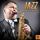 Jazz About The Rhythm by Various Artists
