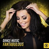Dance Music Fantabulous by Various Artists