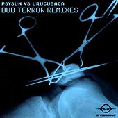 Dub Terror Remixes by Psysun