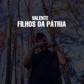Filhos da Pátria by Valente