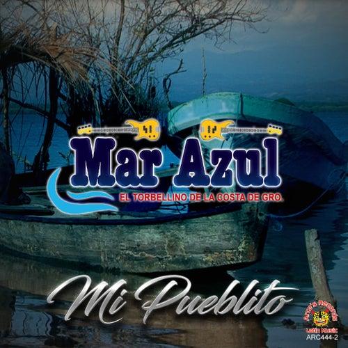 Mi Pueblito by Mar Azul