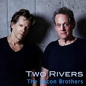 Two Rivers by The Bacon Brothers