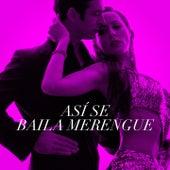 Así Se Baila Merengue by Various Artists