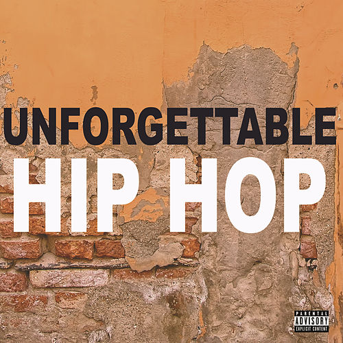 Unforgettable Hip Hop by Various Artists