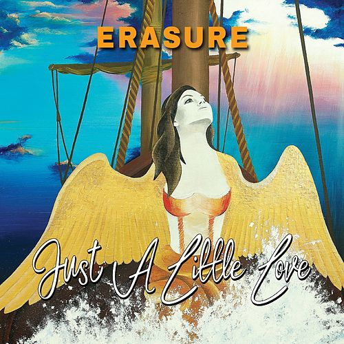 Just a Little Love (Part. 1) by Erasure