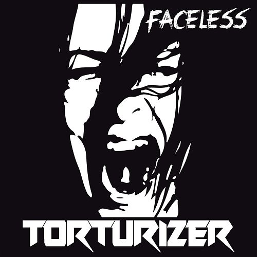 Faceless by Torturizer