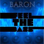 Feel The Bass by Baron