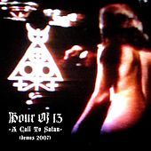 A Call To Satan: DEMOS 2007 by Hour of 13