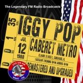 Legendary FM Broadcasts - Caberet Metro,  Chicago 12th July 1988 de Iggy Pop