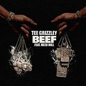 Beef (feat. Meek Mill) by Tee Grizzley