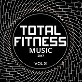Total Fitness Music 2017 Vol. 2 by Various Artists