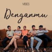 Denganmu by Vibes