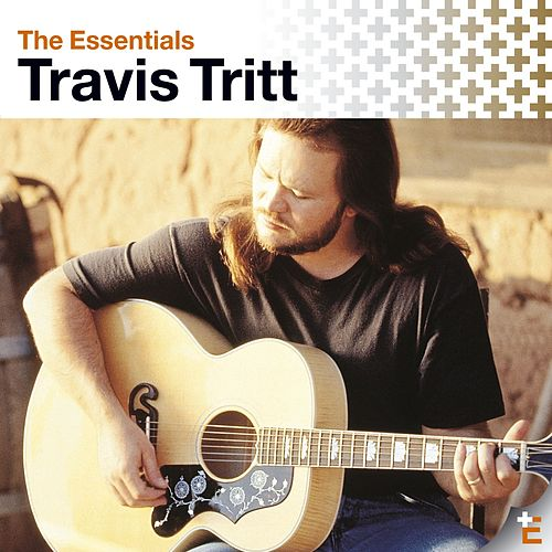 Play & Download The Essentials by Travis Tritt | Napster