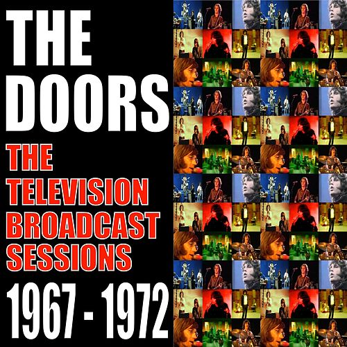 The Television Broadcasts Sessions 1967 - 1972 de The Doors