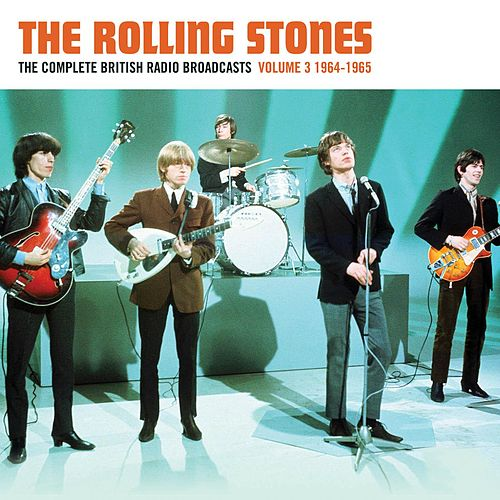 The Complete British Radio Broadcasts Volume 3 - 1964 - 1965 by The Rolling Stones