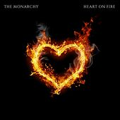 Heart On Fire (feat. Love & KJ Bryant) by The Monarchy