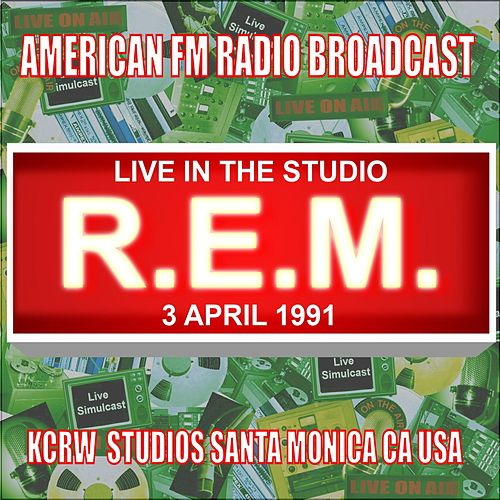 Live in the Studio - KCRW Studios 1991 by R.E.M.