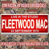 Live in the Studio - Trodd Nossel Studios 1975 by Fleetwood Mac