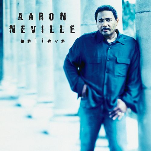 Play & Download Believe by Aaron Neville | Napster