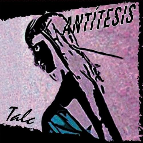 Antítesis by Talc