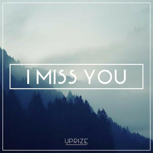 I Miss U by Uprize