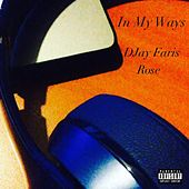 In My Ways (feat. Rose) by DJay Faris
