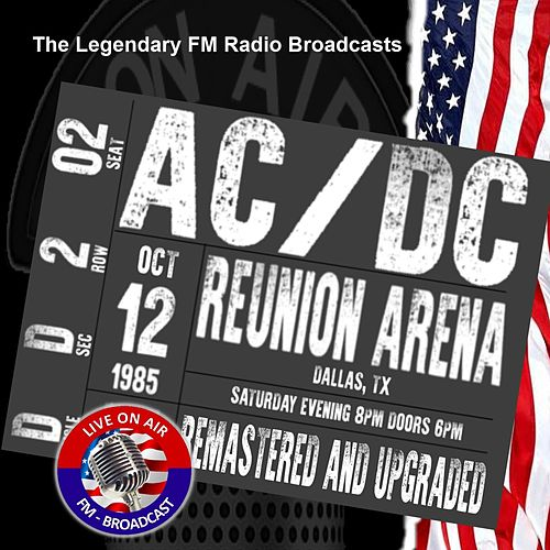 Legendary FM Broadcasts - Reunion Arena. Dallas TX 12th October 1985 de AC/DC