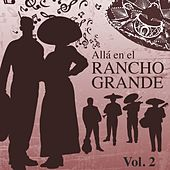 Alla en el Rancho Grande (Vol. 2) by Various Artists