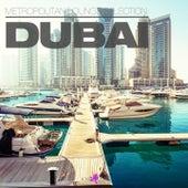 Metropolitan Lounge Selection: Dubai by Various Artists