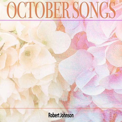 October Songs von Robert Johnson