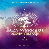 Ibiza Workout EDM Party 2017 Vol. 4 by Various Artists