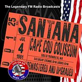Legendary FM Broadcasts - Cape Cod Coliseum 4th July 1981 von Santana