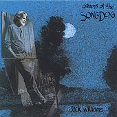 Play & Download Dreams Of The Song Dog by Jack Williams | Napster